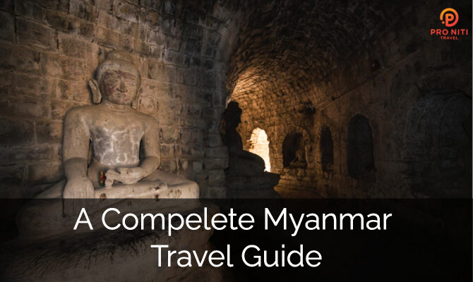 A Complete Myanmar Travel Guide