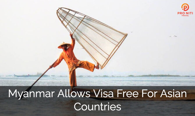 Myanmar Allows Visa-Free For Asian Countries