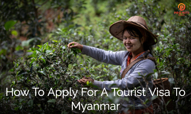 How to Apply for A Tourist Visa to Myanmar
