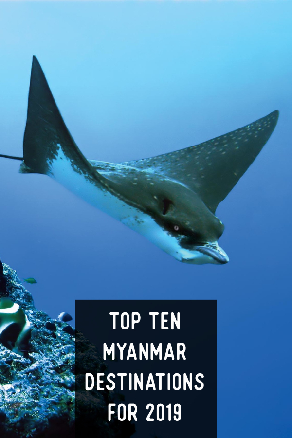 Top Ten Myanmar Destinations for 2019