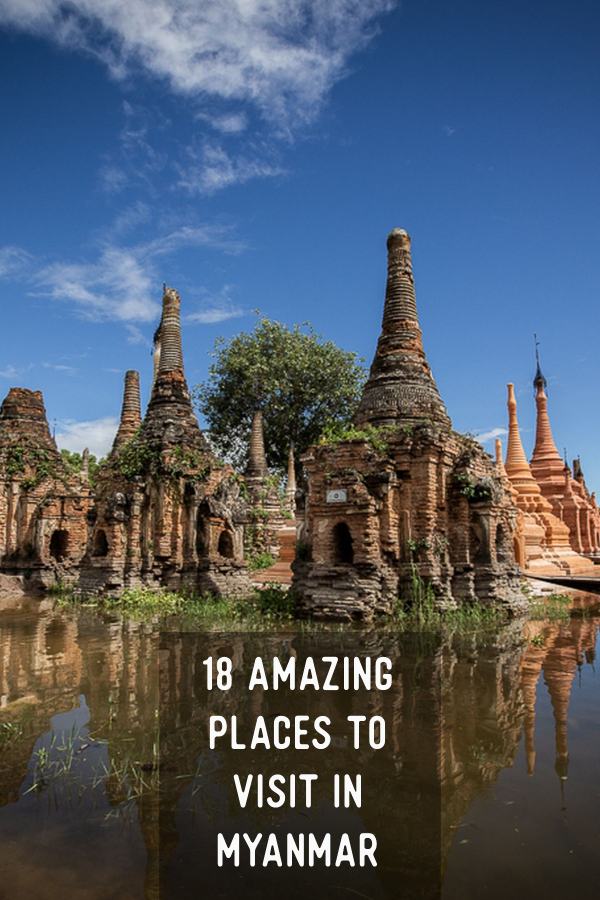 18 amazing places to visit in Myanmar