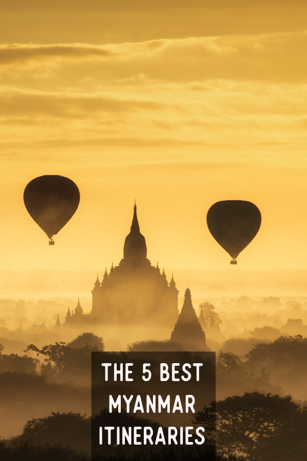 the 5 best myanmar itineraries for 2019