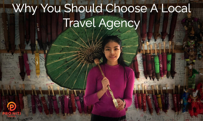 Why You Should Choose A Local Myanmar Travel Agency