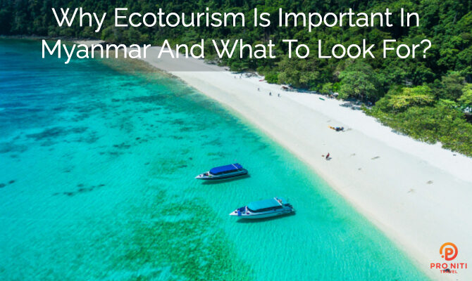Why Ecotourism is Important in Myanmar and What to Look For