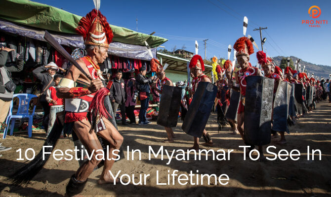 10 Festivals in Myanmar to See in Your Lifetime