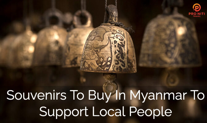 Souvenirs to Buy in Myanmar to Support Local People