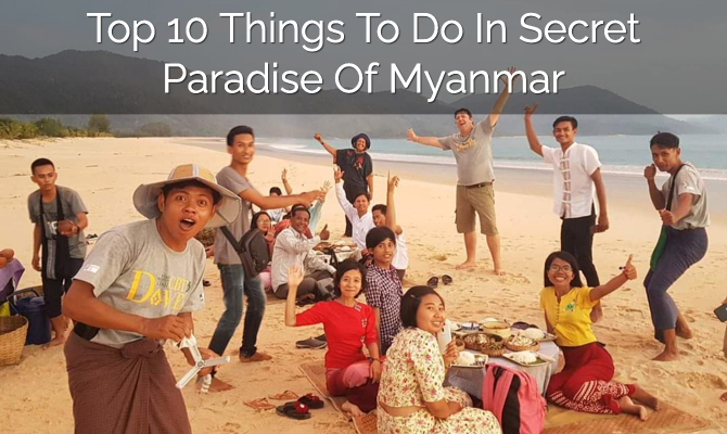Top 10 Things to Do in Dawei – Secret Paradise of Myanmar