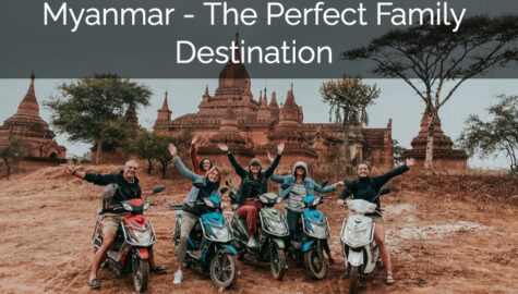 Myanmar - The Perfect Family Destination