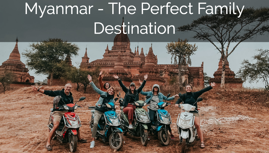 Myanmar – The Perfect Family Destination