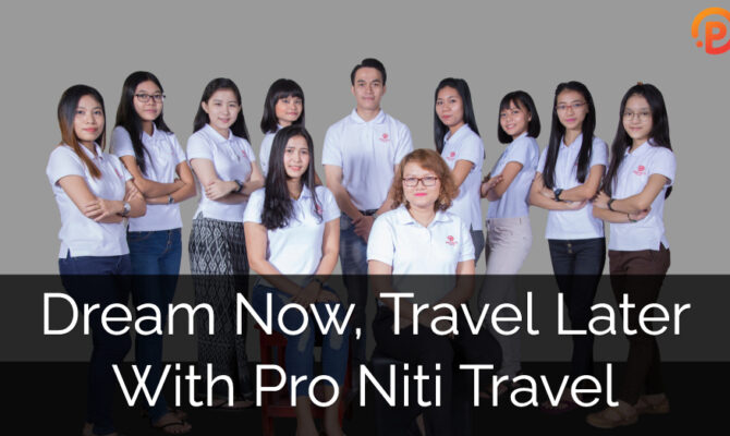 Dream Now, Travel Later With Pro Niti Travel